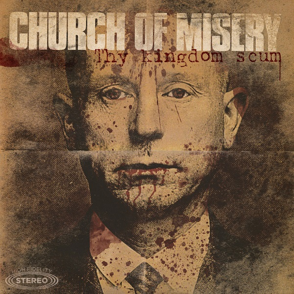 Church Of Misery - Thy Kingdom Scum 2013