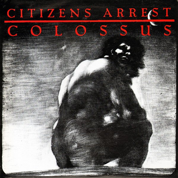 Citizens Arrest - Colossus 0