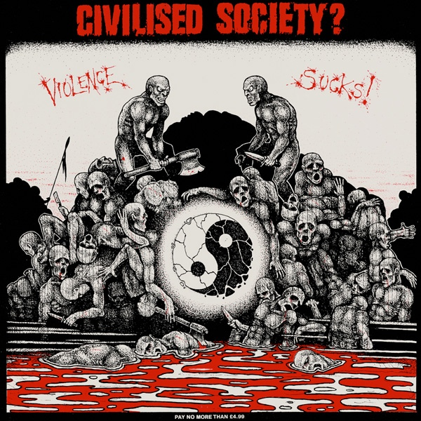 Civilised Society? - Violence Sucks ! - 1987