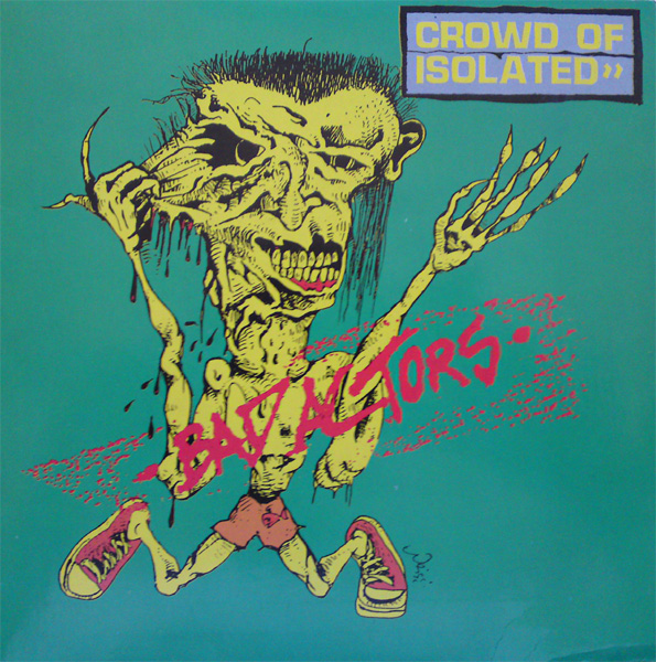 Crowd Of Isolated - Bad Actors 1988