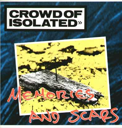 Crowd Of Isolated - Memories And Scars 1991