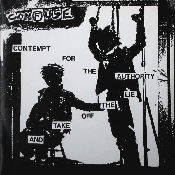 Confuse - Contempt For The Authority And Take Off The Lie 7'' 1985