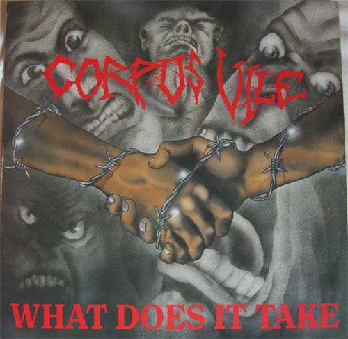Corpus Vile - What Does It Take 1989