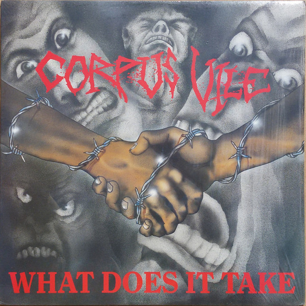 Corpus Vile - What Does It Take - 1989