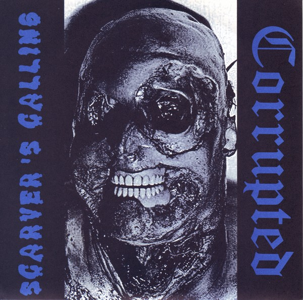 Corrupted - Split Pic 7'' Corrupted-Scarver's Calling 1999