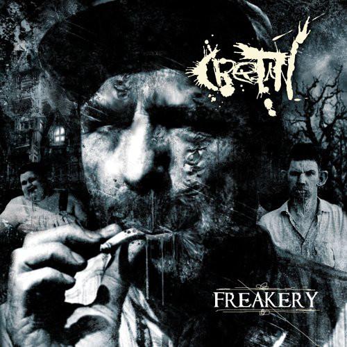 Cretin - Freakery - 2006