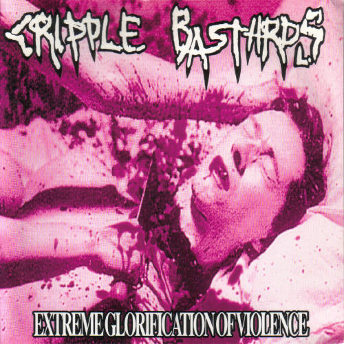 Cripple Bastards, World - Extreme Glorification Of Violence / New World - 1999