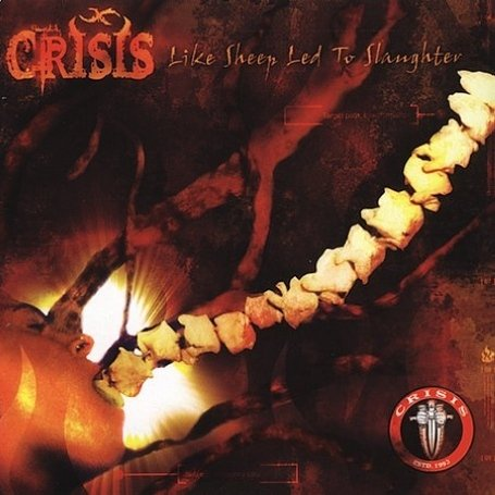 Crisis - Like Sheep Led To Slaughter 2004