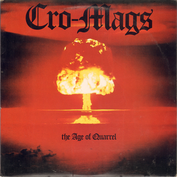 Cro-Mags - The Age Of Quarrel - 1986