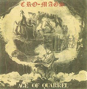 Cro-Mags - Age Of Quarrel - 1985