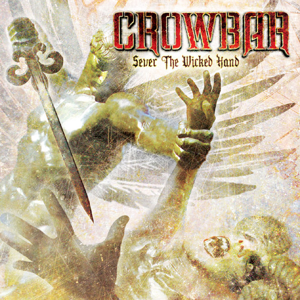 Crowbar - Sever The Wicked Hand - 2011