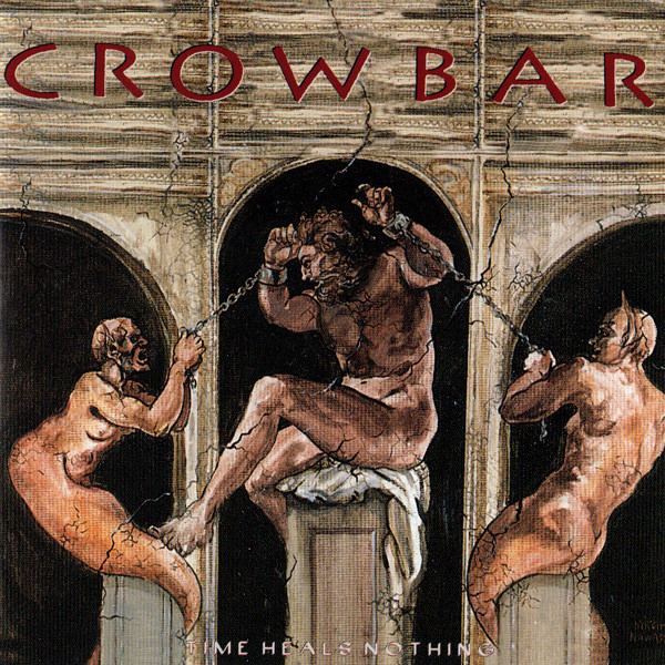 Crowbar - Time Heals Nothing - 1995