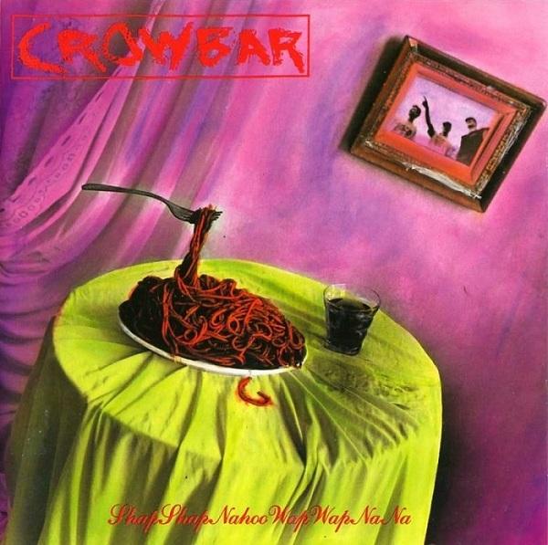Crowbar - ShapShapNahooWapWapNaNa 1992