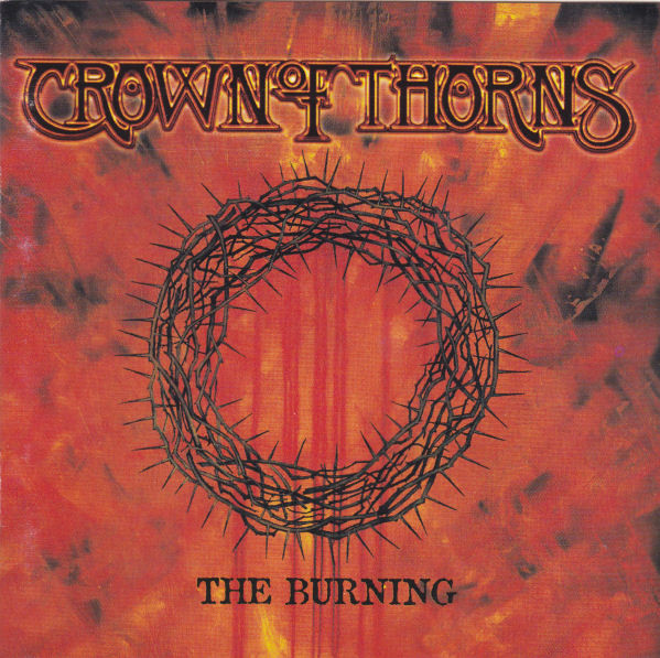 Crown Of Thorns - The Burning - 1995