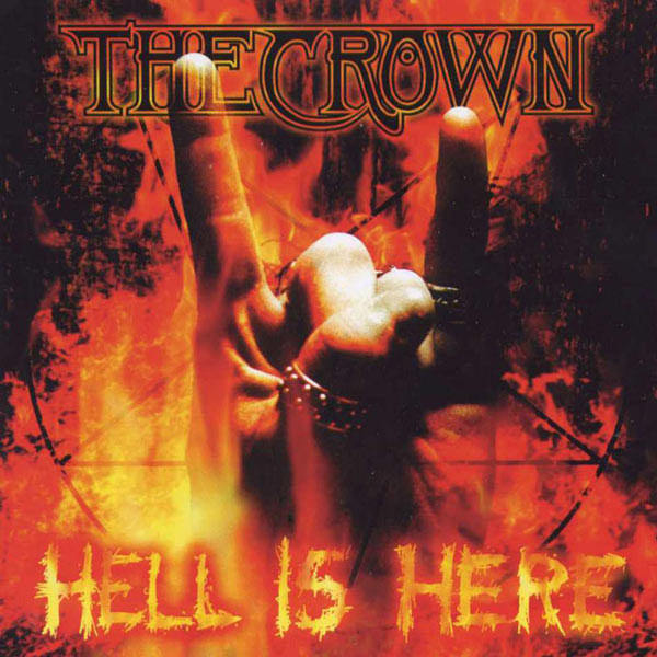 The Crown - Hell Is Here - 1998