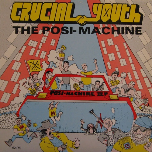 Crucial Youth - The Posi-Machine - 1988