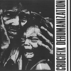 Crucifix - Dehumanization - 1983