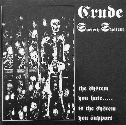 Crude SS - The System You Hate.....Is The System You Support - 1992