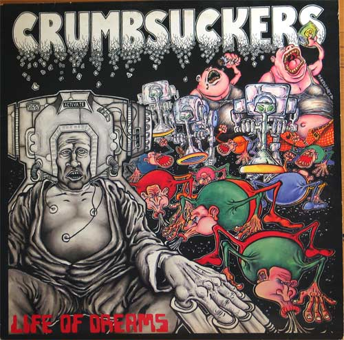 Crumbsuckers - Life Of Dreams - 1986