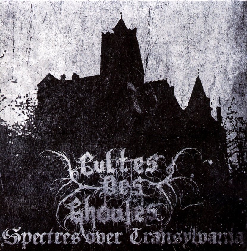 Cultes Des Ghoules - Spectres Over Transylvania - 2011