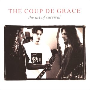 The Coup De Grace - The Art Of Survival 1995