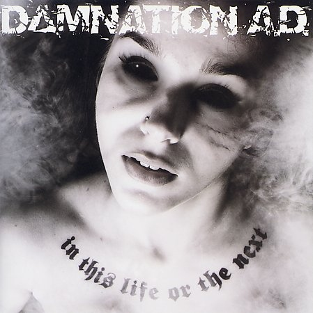 Damnation A.D. - In This Life Or The Next - 2007