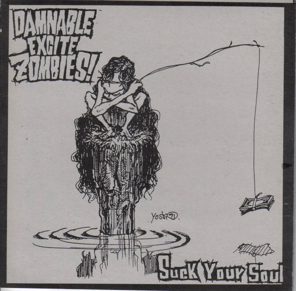 Damnable Excite Zombies! - Suck Your Soul 7'' 1991