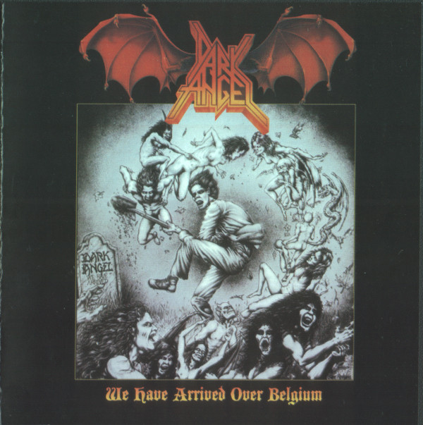 Dark Angel - We Have Arrived Over Belgium - 1989