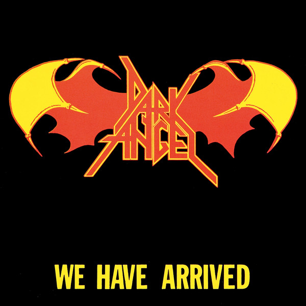 Dark Angel - We Have Arrived - 1984