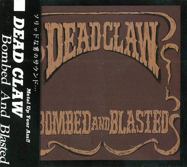 Dead Claw - Bombed And Blasted - 1990