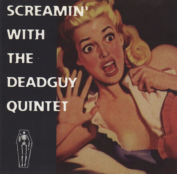 Deadguy - Screamin' With The Deadguy Quintet 1996