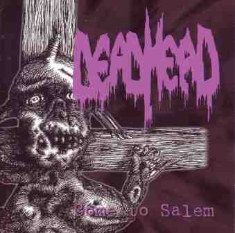 Dead Head - Come To Salem 2000