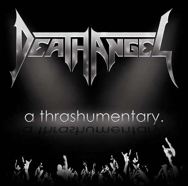 Death Angel - A Thrashumentary. - 2015