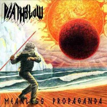 Deathblow - Meanless Propaganda - 1991