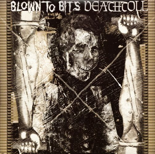 Blown To Bits, Deathtoll - Blown To Bits / Deathtoll - 2005