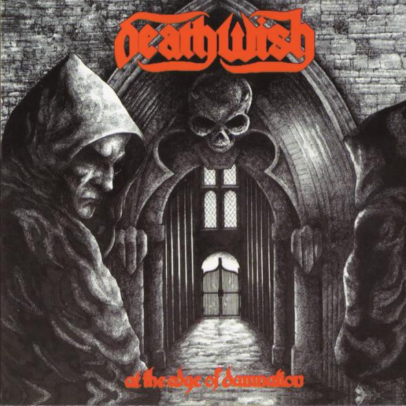 Deathwish - At The Edge Of Damnation 1987