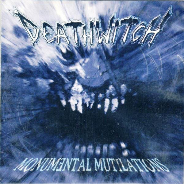 Deathwitch - Monumental Mutilations - 1999