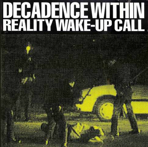 Decadence Within - Reality Wake-Up Call 1993