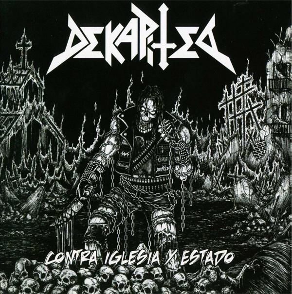 Dekapited - Contra Iglesia Y Estado - 2011