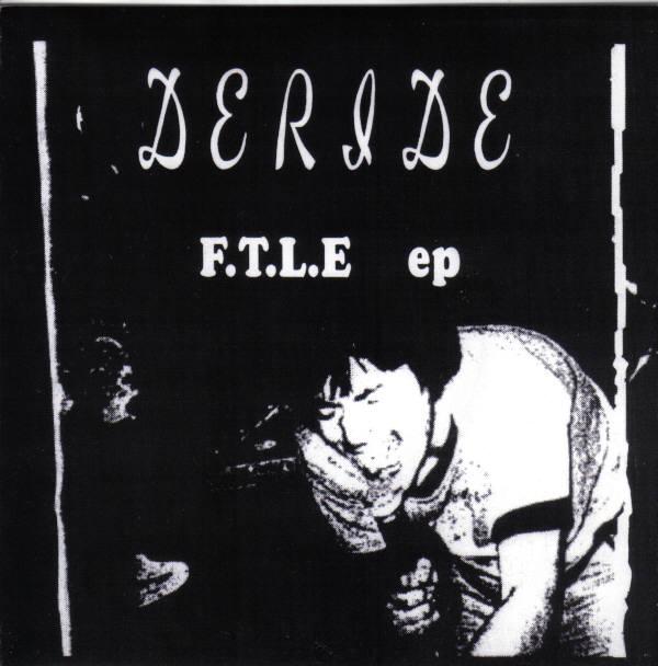 Deride - F.T.L.E Ep 1999