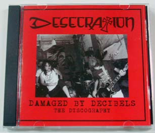 Desecration - Damaged By Decibels - The Discography - 0