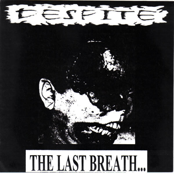 Despite - The Last Breath... Of A Dying Race - 1999