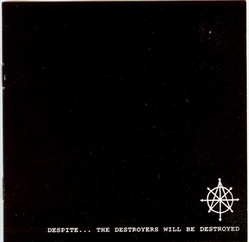 Despite - The Destroyers Will Be Destroyed - 2000