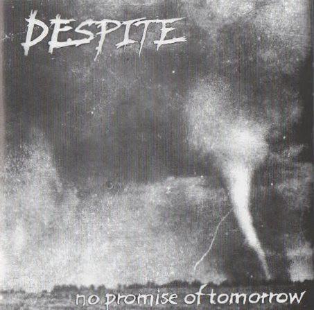 Despite - No Promise Of Tomorrow - 2004
