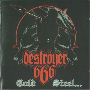 Deströyer 666 - Cold Steel...For An Iron Age - 2002