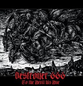 Deströyer 666 - To The Devil His Due - 2011
