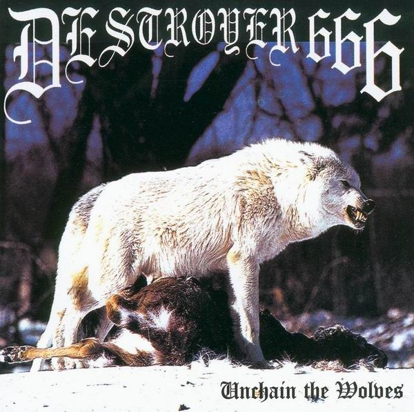 Deströyer 666 - Unchain The Wolves - 1997