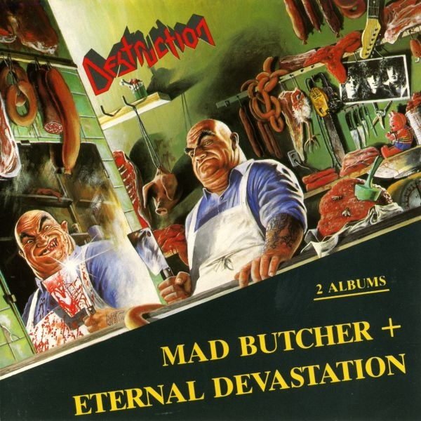 Destruction - Mad Butcher / Eternal Devastation - 1987