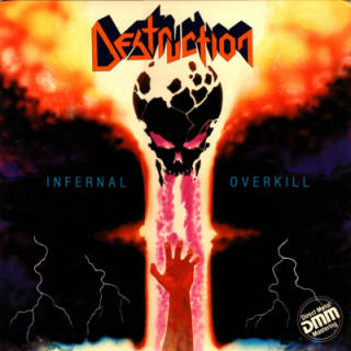 Destruction - Infernal Overkill - 1985