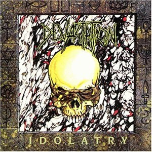 Devastation - Idolatry 1991